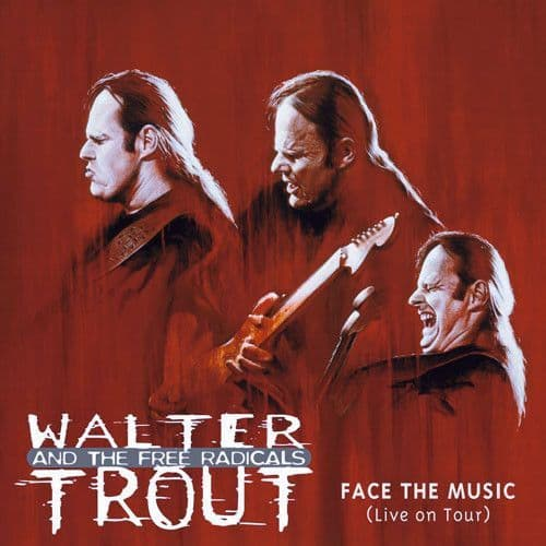 Walter Trout And The Free Radicals<br>Face The Music (Live On Tour)<br>CD